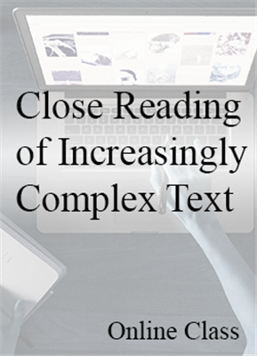 Close Reading of Increasingly Complex Text - On-Demand