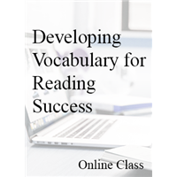 Developing Vocabulary for Reading Success - On-demand