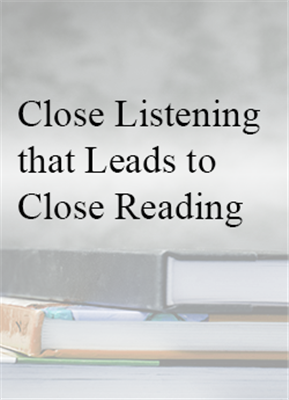 Close Listening that Leads to Close Reading: Interactive Read Aloud - In House