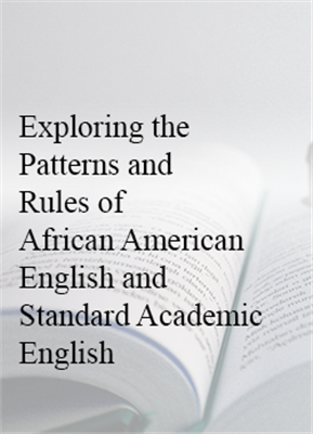 Exploring the Patterns of African American English & Academic English