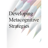 Developing Metacognitive Strategies - In House